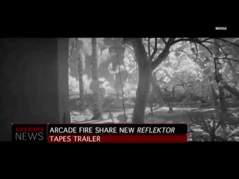 """Arcade Fire Releases """"The Reflektor Tapes"""" Trailer"""