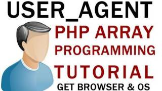 PHP Tutorial Learn Array Programming for User Agent Script : Get Browser and OS