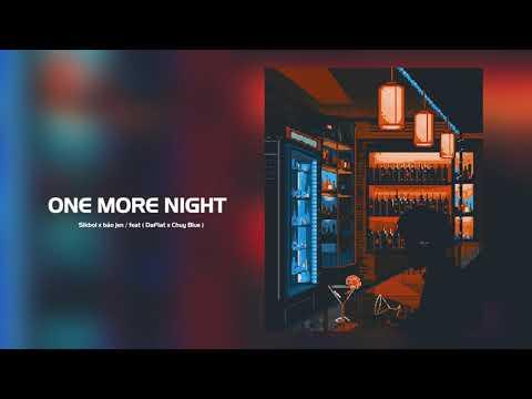 One More Night  - Sikboi x bảo jen ( feat. Daflat x Chuy Blue ) - Thời lượng: 3 phút, 17 giây.