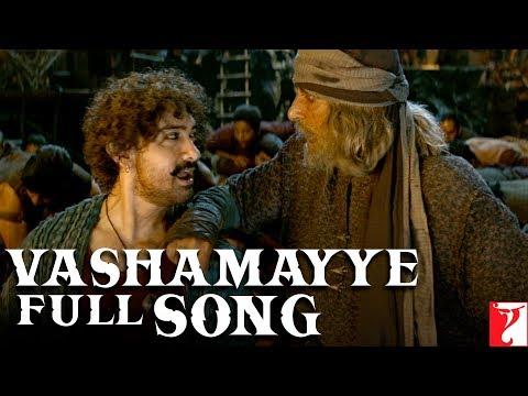 Telugu(తెలుగు): Vashamayye Full Song | Thugs Of Hindostan |Amitabh, Aamir| Ajay-Atul, Divya, Nakash