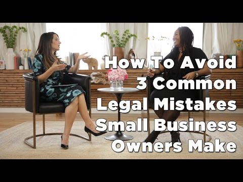 How To Avoid 3 Common Legal Mistakes Small Business Owners Make