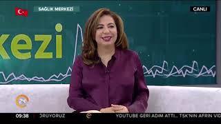 Op. Dr. Seval Taşdemir - TV24 Sağlık Merkezi (24.02.2018)