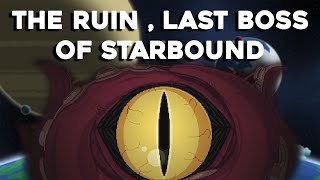 Hello everyone and welcome to Starbound! It's finally in the game , the last boss for the Starbound story. You face The Ruin after collecting all keys from the 6 ...