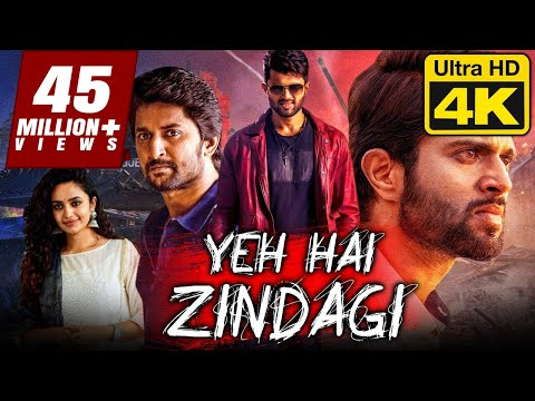 Vijay Devarakonda Hindi Dubbed Full Movie 'Yeh Hai Zindagi' In 4K Ultra HD | Nani, Malavika Nair