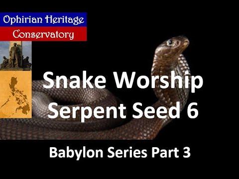 BABYLON SERIES 3: Serpent Worship Babylon, Egypt and Greece (Serpent Seed 6)