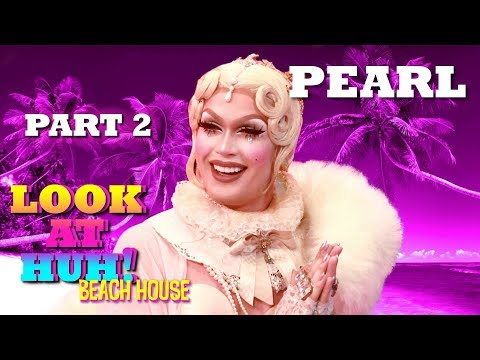 PEARL On Look At Huh! Beach House - Part 2