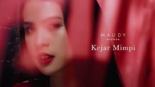 Video Maudy Ayunda - Kejar Mimpi | Official Video Clip MP3, 3GP, MP4, WEBM, AVI, FLV Februari 2019