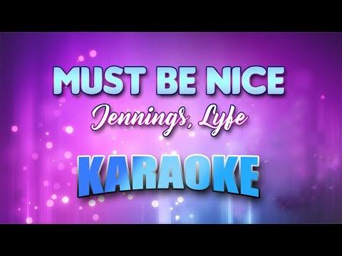Video Jennings, Lyfe - Must Be Nice (Karaoke version with Lyrics) download in MP3, 3GP, MP4, WEBM, AVI, FLV January 2017