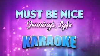Jennings, Lyfe - Must Be Nice (Karaoke version with Lyrics)