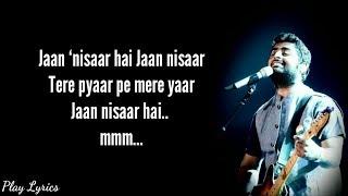 Video Jaan nisaar song lyrics | Arijit Singh | Asees Kaur | Kedarnath download in MP3, 3GP, MP4, WEBM, AVI, FLV January 2017
