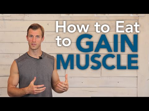 How to Eat to Gain Muscle