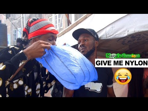 Give Me Nylon (Naijas Craziest Comedy)  Episode 306