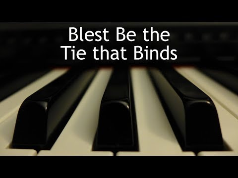 Blest Be the Tie that Binds - piano instrumental hymn with lyrics