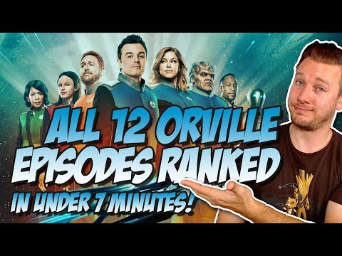 All 12 Episodes of The Orville Ranked in Under 7 Minutes! (12 Mini-Orville Reviews)
