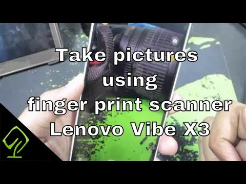How to take pictures using finger print scanner on Lenovo Vibe X3
