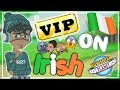 Getting VIP on Irish + Level 16 - IE MSP♥