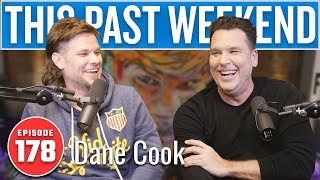 Dane Cook | This Past Weekend w/ Theo Von #178