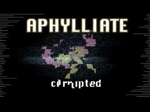Aphylliate - Corrupted