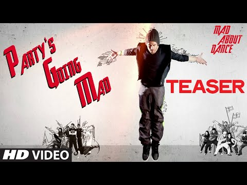 Exclusive: Party Is Going Mad Song Teaser | Mad About Dance | Saahil Prem 29 July 2014 05 PM