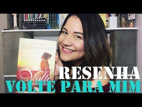 RESENHA | Volte para mim - Paola Aleksandra