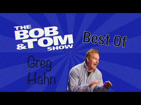 Best of Greg Hahn  |  The Bob & Tom Show