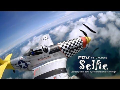 FPV P-51D Mustang – Ultimate Selfie