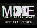 Don't Break Apart (Music Video)