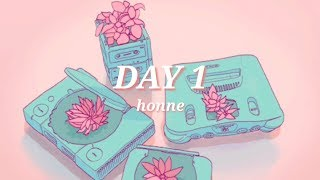 DAY 1 • honne lyrics