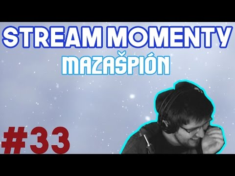 Stream Momenty #33 - Mazašpión