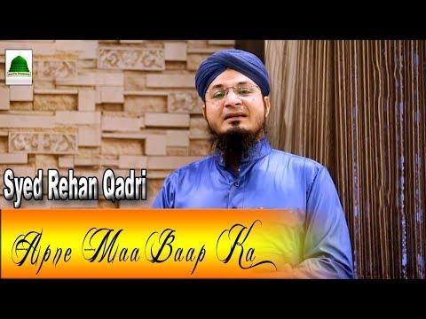 Video Apne Maa Baap Ka Tu Dil Na Dukha - Syed Rehan Qadri download in MP3, 3GP, MP4, WEBM, AVI, FLV January 2017