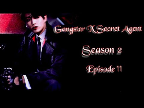 [JUNGKOOK FF] Gangster X Secret Agent : Season 2 [EP:11]