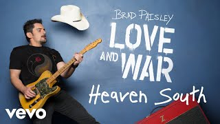 "Get ""Heaven South"" on Brad Paisley's new album, LOVE AND WAR, available now: http://smarturl.it/bploveandwar"