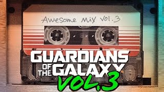 Video Guardians of the Galaxy: Awesome Mix Vol.  3  ( Fan Made ) MP3, 3GP, MP4, WEBM, AVI, FLV September 2019