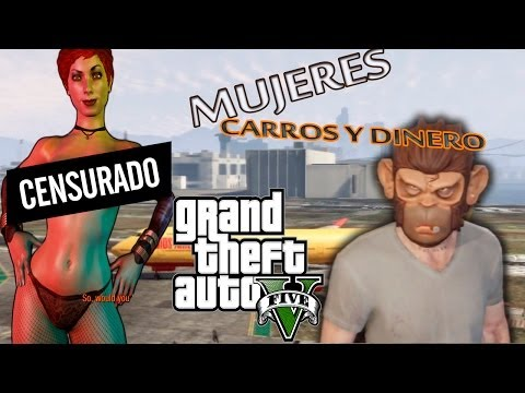 GTA V (Grand Theft Auto) DINERO MUJERES Y CARROS!!