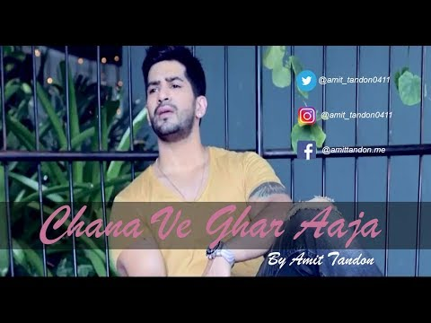 Video Channa Ve Ghar Aaja | Amit Tandon | Love Song | Official 2017 download in MP3, 3GP, MP4, WEBM, AVI, FLV January 2017