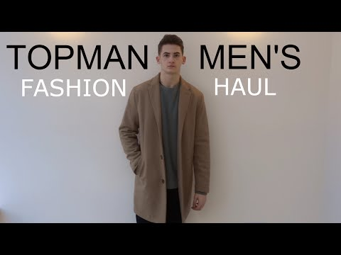 MEN'S FASHION HAUL - TOPMAN | CAMEL OVERCOAT, GREY OVERCOAT, SELVEDGE DENIM & KHAKI CREWNECK