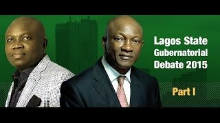 Lagos State 2015 Governorship Debate - Part I
