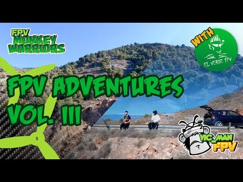 FPV Adventures Vol. III with El Verde FPV into the mountais - FPV DRONE RACING vic_man_fpv (видео)