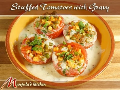 Stuffed Tomatoes with Gravy Recipe by Manjula