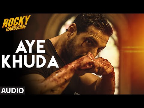 AYE KHUDA Duet Full Song Audio ROCKY HANDSOME John Abraham Shruti Haasan T Series