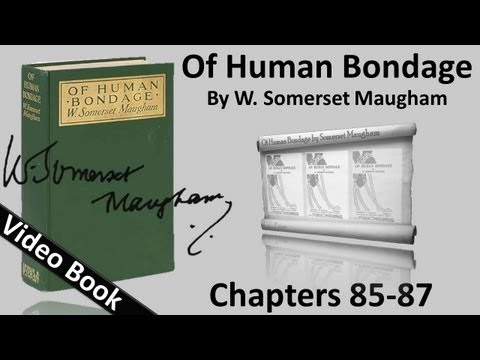 Video Chs 085-087 - Of Human Bondage by W. Somerset Maugham download in MP3, 3GP, MP4, WEBM, AVI, FLV January 2017