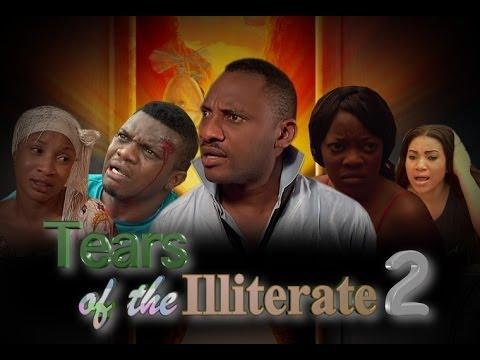 Tears of the Illiterate 2 -  Nigeria Nollywood Movie