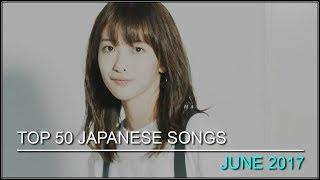 My Top 50 Japanese Songs ● June 2017