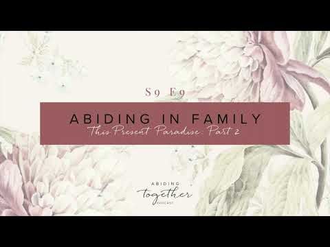 This Present Paradise Part II: Abiding in Family (Season 9, Episode 9)