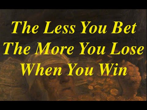 The Less You Bet, The More You Lose When You Win