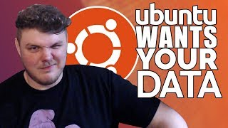 Video UBUNTU WANTS YOUR DATA?! MP3, 3GP, MP4, WEBM, AVI, FLV Juni 2018