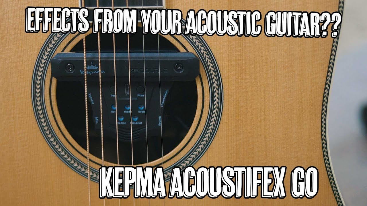 Effects From Your Acoustic Guitar?? Kepma AcoustiFex Go!