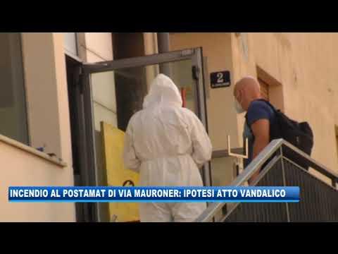 17/09/2020 - INCENDIO AL POSTAMAT DI VIA MAURONER: IPOTESI ATTO VANDALICO