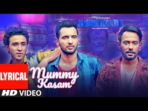 Mummy Kasam Lyrical | NAWABZAADE | Raghav | Punit