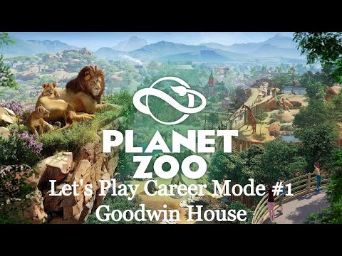 Planet Zoo Career Mode, Goodwin House Part 1 (learning the basics)